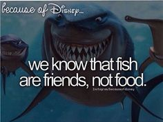 """Because of Disney: Finding Nemo Finding Dory using this saying would be like """"Real Friends are Family not Fake Friends. Disney Pixar, Disney Nerd, Disney Facts, Disney Quotes, Disney And Dreamworks, Disney Girls, Walt Disney, Funny Disney, Disney Trivia"""