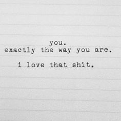 I love you so much every way you are baby! I love our late night cuddles and animal watching! I love you so much baby! Sexy Love Quotes, Cute Quotes, Quotes To Live By, Sweet Girl Quotes, Making Love Quotes, Love Affair Quotes, Hes Mine Quotes, Sweet Sayings, Top Quotes