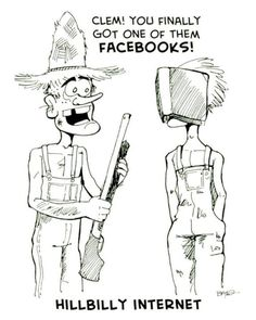 """""""unlike"""" him, clem. Redneck Humor, Funny Signs, Funny Memes, Hilarious Quotes, Hillbilly Party, Funny Jokes For Adults, Rednecks, Facebook Humor, Photo Quotes"""