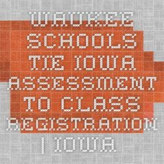 Waukee Schools tie Iowa Assessment to Class Registration | Iowa RestorEd