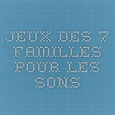 jeux des 7 familles pour les sons