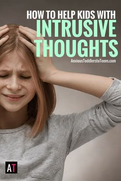 Intrusive thoughts are the ugly, silent part of anxiety and OCD. The way to help your child with intrusive thoughts is probably opposite of what you think…