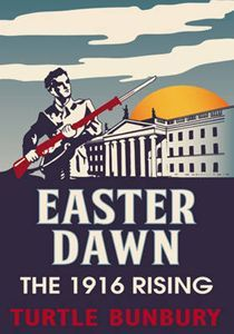 Easter dawn: the 1916 rising by Bunbury, Turtle, author Books To Buy, New Books, Books To Read, Irish Republican Brotherhood, Irish Independence, Easter Rising, Erin Go Bragh, History Books, Nonfiction Books