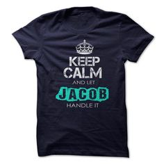 Jacob is your name or the name of your family. This is a great gift for you or your family: Keep Calm And Let JACOB Handle It  anniversary