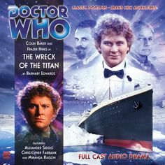 The Wreck of the Titan. Starring Colin Baker as the Doctor and Frazer Hines as Jamie Doctor Who Books, New Doctor Who, Classic Doctor Who, Doctor Who Tardis, Ninth Doctor, Miranda Raison, Colin Baker, The Originals Actors, Big Finish