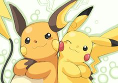 Pikachu and Raichu--> Raichu is my fav electric type Pokemon but without an epic Pikachu, you can't have an epic Raichu