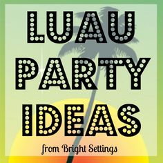 Luau Party Ideas — tons of great luau party ideas here. Links to amazing parties from around the web that are full of ideas to inspire your own fabulous party. #luau #partyideas