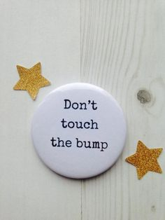 Don't touch the bump Badge £1