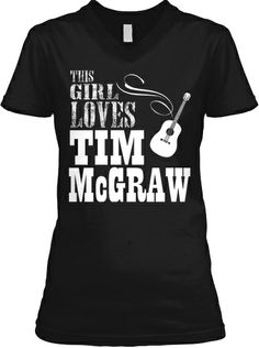 This Girl Loves TIM McGRAW Tee!