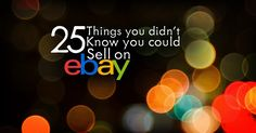 Looking for some SURPRISING Ways to make extra cast? Check out these 25 things you never knew you could sell on eBay!