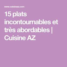 15 plats incontournables et très abordables | Cuisine AZ