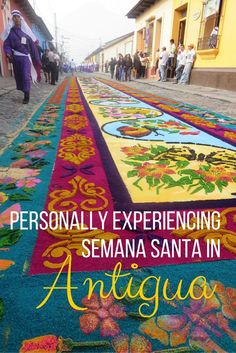 Each spring, Antigua Guatemala comes alive for Semana Santa (Holy Week, preceding Easter).  Learn more about the history, religious context, and annual events for this festival that's popular for both locals and tourists.  It's worth visiting! Plan now for March 2016 or April 2017: http://thegirlandglobe.com/semana-santa/