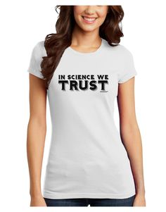 TooLoud In Science We Trust Text Juniors T-Shirt