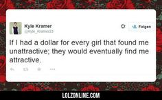 If I Had A Dollar For Every Girl That Found Me#funny #lol #lolzonline