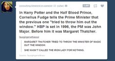 A subtle reference to Margaret Thatcher in HBP? Absolutely head-canon accepted! #harrypotter
