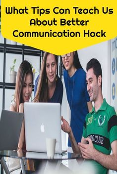 Hack on better communication teach us about handling our day to day life with better results.Tips suggested help you lead more meaningful and happier life. #what #tips #teach us #better communication #hack #handle #day to day #life hack #better results #lead #meaningful #happier life