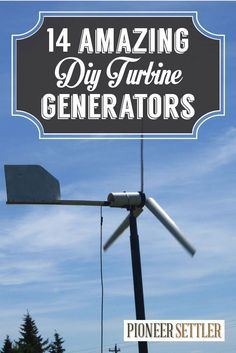 14 Amazing Diy Turbine Generators you can make at home on the cheap for living off the grid by PioneerSettler.com at http://pioneersettler.com/diy-wind-turbine-generators-living-off-the-grid