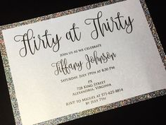 Birthday Invitation - 25 Glitter Birthday Invitations, Flirty 30, Fabulous 40, Celebration, Anniversary Invitations, Gold, Silver, Bling #flirtythirtybirthday #30thbirthday #glitterbirthdayinvitation #glitterinvitation contact me at latoya@soireepaper.co for details