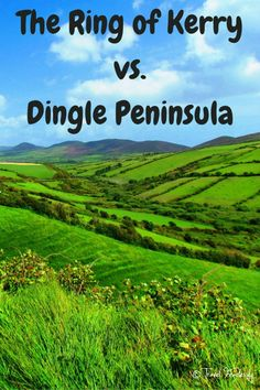 Can't decide which area of Ireland to explore? This article discusses the pros and cons of the Ring of Kerry and Dingle Peninsula