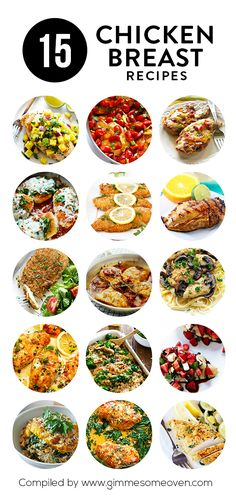 15 Chicken Breast Recipes -- a delicious collection of simple and delicious recipes from food bloggers   gimmesomeoven.com
