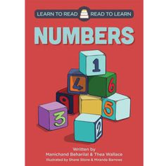 Learn to Read - Read to Learn: 'Numbers' by Manichand Beharilal and Thea Wallace, illustrated by Shane Stone and Miranda Barrows. Distributed by BK Publishing. Learning Numbers, Children Books, Learn To Read, Counting, Preschool, Classroom, Education, Stone, Reading