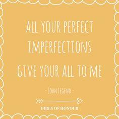De legendarische woorden van John Legend. // #quote // #liefde // Girls of honour