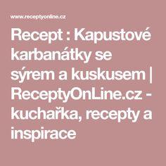 Recept : Kapustové karbanátky se sýrem a kuskusem   ReceptyOnLine.cz - kuchařka, recepty a inspirace