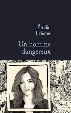 Lundi Librairie : Un homme dangereux - Emilie Frèche http://www.parisladouce.com/2015/11/lundi-librairie-un-homme-dangereux.html