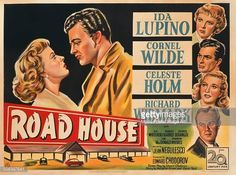 ROAD HOUSE, the film noir starring Ida Lupino & Richard Widmark