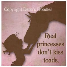 """Real Princesses Don't Kiss Toads.  Horse Lover's 8"""" x 8"""" inch print.. $14.99 USD, via Etsy."""
