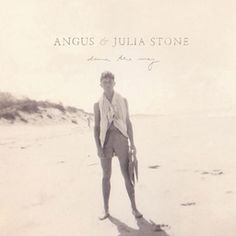 Big Jet Plane by Angus & Julia Stone on Down the Way
