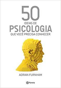 50 Ideias de Psicologia que Você Precisa Conhecer - 9788542204674 - Livros na Amazon Brasil