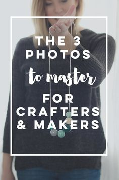 So helpful to break it down to the basic three photos that make you, your blog & your brand look amazing online! Every craft and maker needs to read this- basic photography tips.