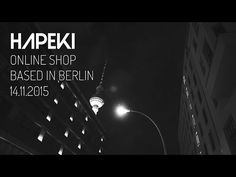 HAPEKI - ONLINE SHOP - BASED IN BERLIN - 14.11.2015 - YouTube