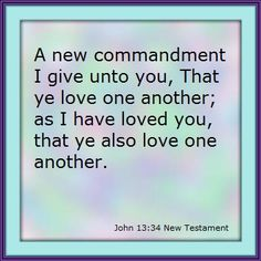 A New Commandment I Give Unto You That Ye Love One Another As