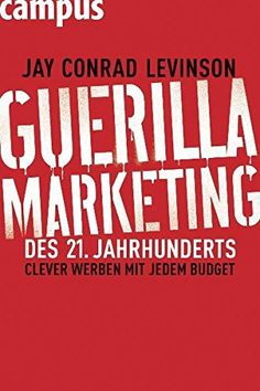 Guerilla Marketing des 21. Jahrhunderts: Clever werben mi…