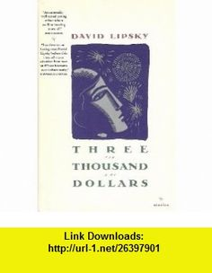 Three Thousand Dollars (9780671673468) David Lipsky , ISBN-10: 0671673467  , ISBN-13: 978-0671673468 ,  , tutorials , pdf , ebook , torrent , downloads , rapidshare , filesonic , hotfile , megaupload , fileserve
