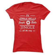 Jingle Bells All The Way T-Shirts, Hoodies. VIEW DETAIL ==► https://www.sunfrog.com/Holidays/Jingle-Bells-All-The-Way-.html?41382