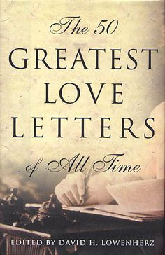 The 50 Greatest Love Letters of All Time, which features missives from icons like Ernest Hemingway, Jack Kerouac, Frida Kahlo, Franz Kafka, and Mozart, covering everything from tender love to lust to bitter breakups.