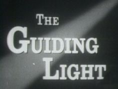 """The Guilding Light"": Premier TV 26 June 1952-End 17 Sept 2009"