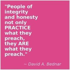 Quotes, Lds Quotes, Organise Quotes, Lds Integrity Quotes, Mormon ...