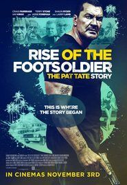 Watch the Rise of the Footsoldier the Pat Tate Story Movie Full in HD for free
