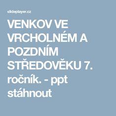 VENKOV VE VRCHOLNÉM A POZDNÍM STŘEDOVĚKU 7. ročník. -  ppt stáhnout