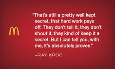 The secret of hard work - Krocism. Hard Work Pays Off, Work Hard, Ray Kroc, Career Help, Motivation Inspiration, Book Quotes, Inspire Me, Wise Words, Typography