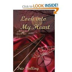 Look Into My Heart: Iris Bolling: 9780980106626: Amazon.com: Books