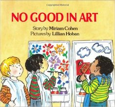 No Good in Art: Miriam Cohen, Lillian Hoban: 9780688842345: Amazon.com: Books