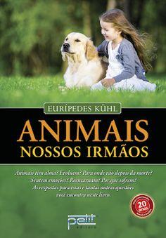 Livro aborda espiritualidade na vida animal   Notícia Espírita Ficha Técnica Petit Editora Autor: Eurípedes Kühl ISBN: 978-85-7253-297-6 Páginas: 208 Formato: 16x23 Preço: R$ 31,90