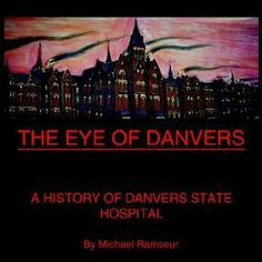 The Eye of Danvers: A History of Danvers State Hospital [Paperback] looks like a good book! Mental Health Care, Mental Health Problems, Abandoned Asylums, Abandoned Places, Session 9, Psychiatric Hospital, Great Books, Prison, The Cure