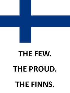 finns ;-) Meanwhile In Finland, Online Travel, Helsinki, Words Quotes, Sweden, Pilot, Country, Finnish Tattoo, Saunas