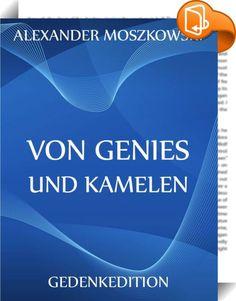 """Von Genies und Kamelen    ::  Eine Gesellschaftssatire. Die Serie """"Meisterwerke der Literatur"""" beinhaltet die Klassiker der deutschen und weltweiten Literatur in einer Sammlung."""
